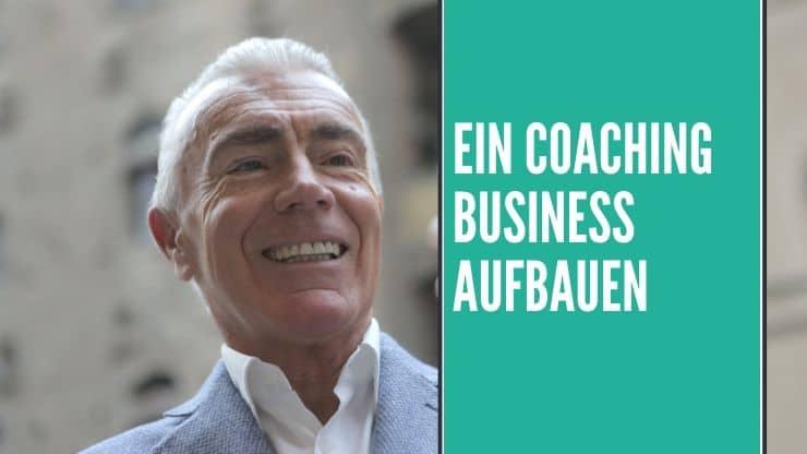 Eigenes Coaching Business aufbauen