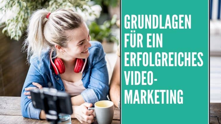Grundlagen Video Marketing